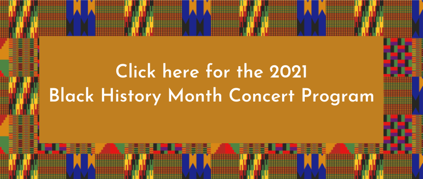 Click here for a PDF of the 2021 Black History Month Concert